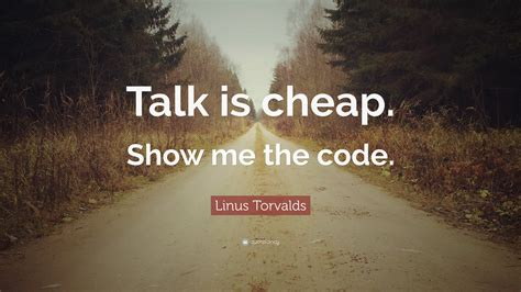 "Linus Torvalds Quote ""talk Is Cheap Show Me The Code"" (14 Wallpapers) Quotefancy"