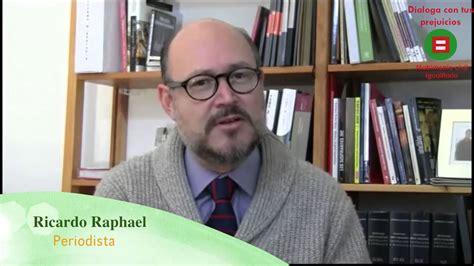 Dialoga con tus prejuicios, Ricardo Raphael - YouTube
