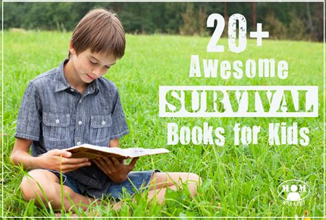 20 + Awesome Survival Books For Kids  Mom With A Prep