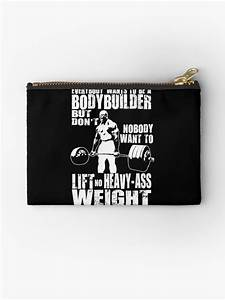U0026quot Everybody Wants To Be A Bodybuilder  Ronnie Coleman Deadlift  U0026quot  Studio Pouches By Ilovearnie