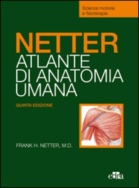 tavole netter netter atlante anatomia umana selezione tavole per