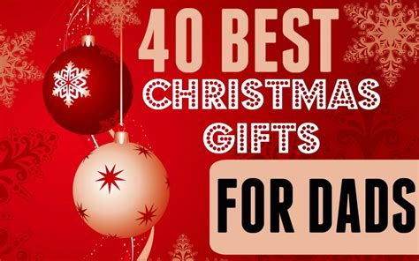great gift ideas for dad for christmas 40 best gifts for dads mocha