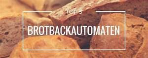 Brotbackautomat Ohne Loch : top 5 brotbackautomaten vorstellung januar 2019 ~ Frokenaadalensverden.com Haus und Dekorationen