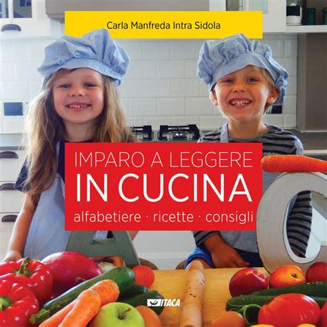 Imparo A Cucinare by Imparo A Leggere In Cucina Itaca Edizioni