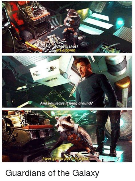 Guardians Of The Galaxy Memes - whapls that sabomb and you leaveit lving around guardians of the galaxy meme on sizzle