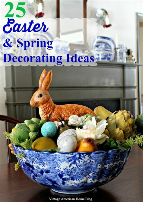 Decorating Ideas For Easter by And Easter Decorating Ideas Vintage American Home