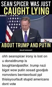 SEAN SPICER WAS JUST CAUGHT LYING Tour ABOUT TRUMP AND ...