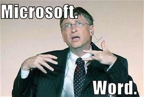 Microsoft Word Meme - microsoft has long hired based on iq and by bill gates like success