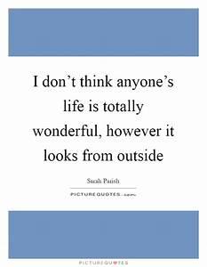 I don't thi... Wonderful Looks Quotes