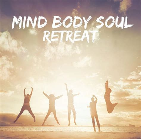 Throughout the weekend, while i attend talks on nutrition and mindful living and learn how to make a green smoothie (with spinach. The Mind*Body*Soul Retreat   Michell Powers