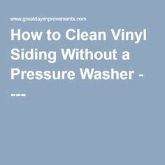 1000 ideas about cleaning vinyl siding on