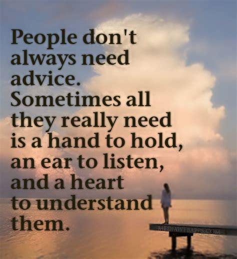 quot don t always need advice sometimes all they