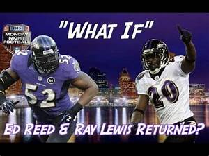 """WHAT IF"" Ray Lewis & Ed Reed Returned? Monday Night ..."