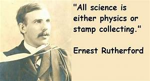 Ernest rutherfo... Earnie Larsen Famous Quotes