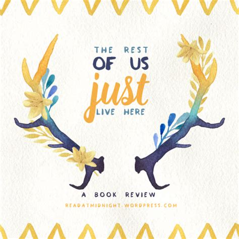 Book Review The Rest Of Us Just Live Here  Read At Midnight