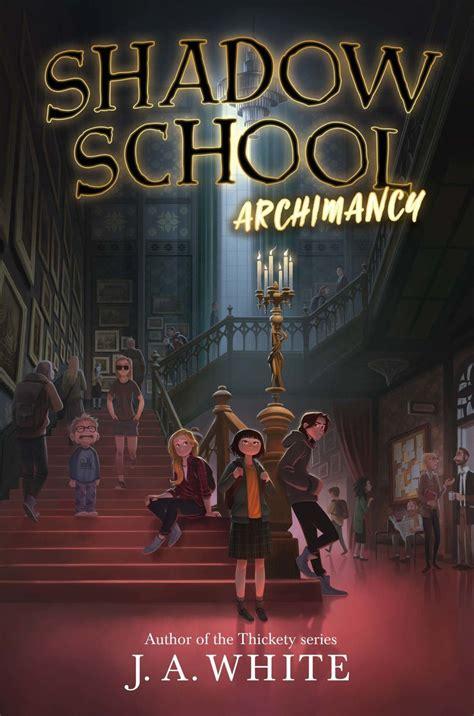 shadow school  archimancy  scary books