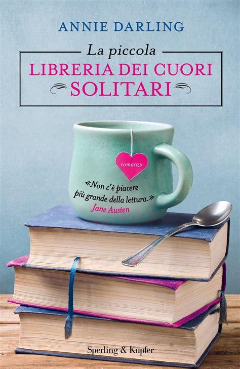 piccola libreria la piccola libreria dei cuori solitari di
