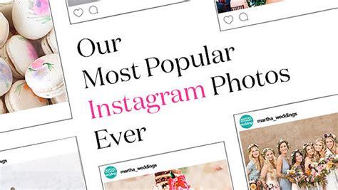 popular instagram   martha stewart