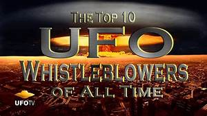 UFO TOP 10 - GOVERNMENT WHISTLEBLOWERS HD Feature - YouTube