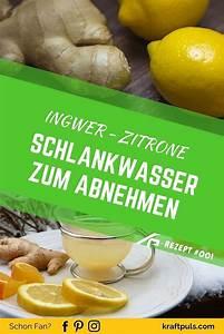 Ingwer Zum Abnehmen : ingwer und zitronenwasser rezept rezept kraftpuls blog ingwer abnehmen und detox kur ~ Frokenaadalensverden.com Haus und Dekorationen