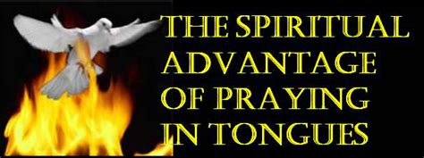 Holy Spirit The Spiritual Advantage Of Praying In Tongues