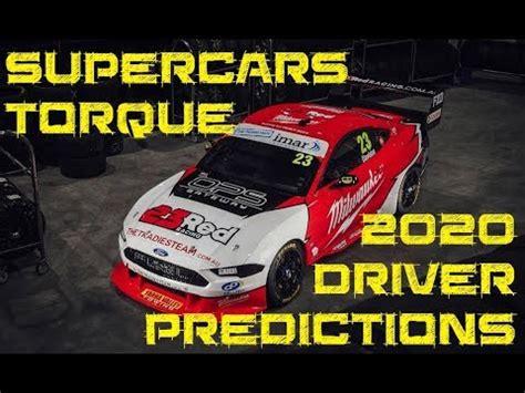 supercars torque  driver predictions youtube