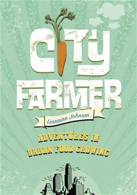 city farmer adventures  urban food growing  lorraine
