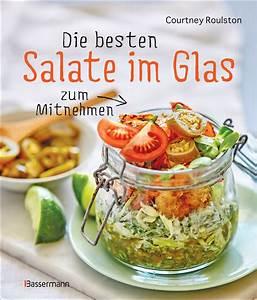 Salatbox Zum Mitnehmen : courtney roulston die besten salate im glas zum mitnehmen ~ A.2002-acura-tl-radio.info Haus und Dekorationen