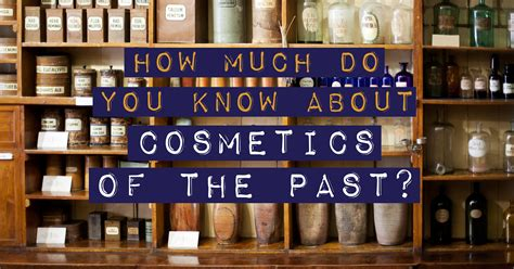 How Much Do You Know About Cosmetics Of The Past? - Quiz ...