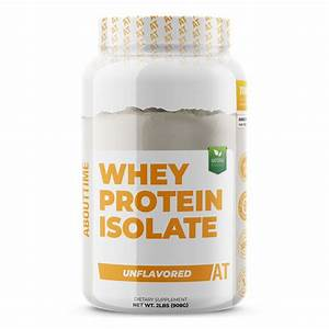 Whey Protein Isolate Unflavored  U2013 Abouttime