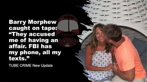 barry morphew caught  tape  accused