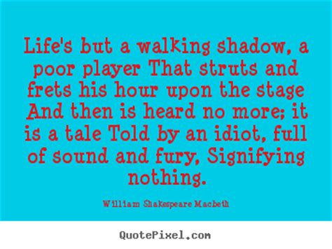 life quotes lifes   walking shadow  poor player