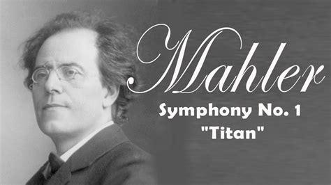 "Mahler Symphony No 1 ""titan""  Classical Music Youtube"