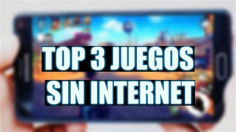 Juegos que se puedan jugar sin internet. TOP 3 JUEGOS PARA JUGAR SIN INTERNET CON AMIGOS | Android ...