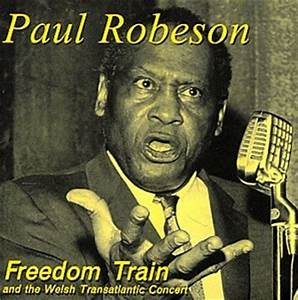 paul robeson freedom train and the welsh transatlantic With 40 documents of the freedom train