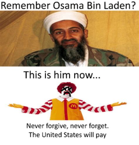 Bin Laden Meme - remember osama bin laden this is him now never forgive never forget the united states will pay