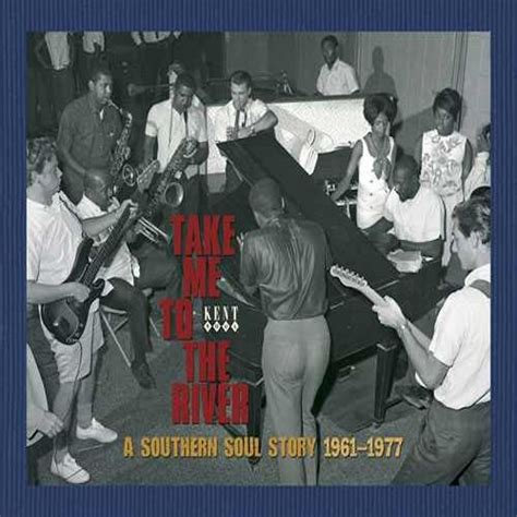 Takes Oakland Stories Boxed Set by Various Artists Take Me To The River Southern Soul