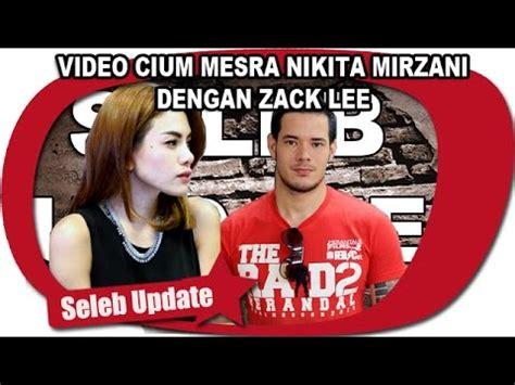 Geger Video Mesra Nikita Mirzani Dengan Zack Lee Suami