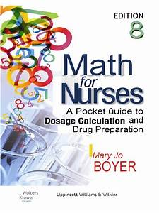 Math For Nurses A Pocket Guide To Dosage Calculation And