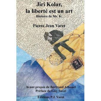 jiri kolar la liberte est  art histoire de