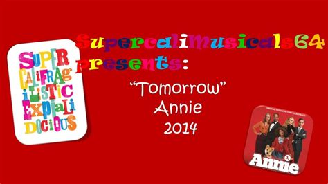 Will play first and then other. Tomorrow - Lyrics Annie 2014 - YouTube
