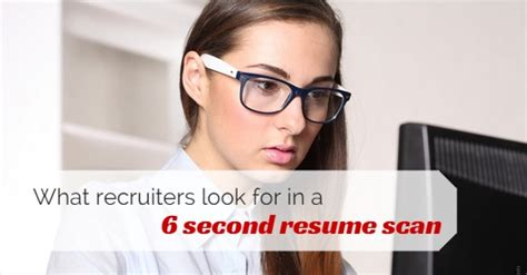 What Recruiters Look For In A Resume by What Recruiters Actually Look For In 6 Second Resume Scan
