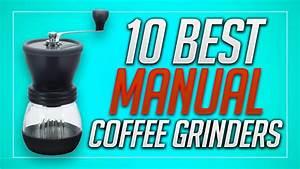10 Best Manual Coffee Grinders To Buy In  Dec  2019