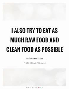 I also try to e... Raw Eating Quotes