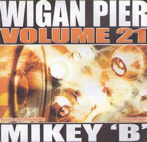 Mikey 'b'*  Wigan Pier Volume 21 (cdr) At Discogs