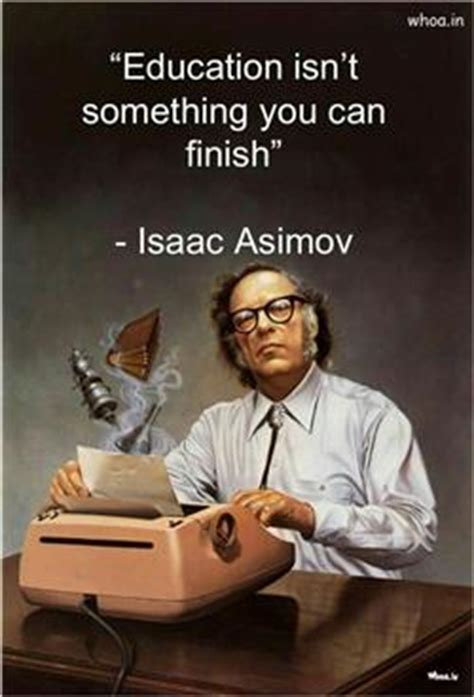 education quote  isaac asimov
