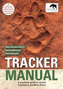 Tracker Manual  A Practical Guide To Animal Tracking In