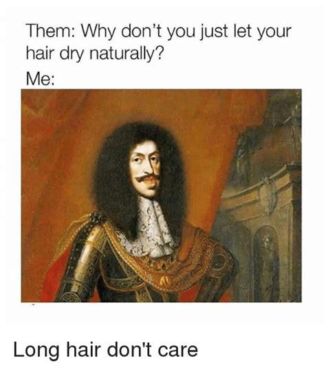 Long Hair Dont Care Meme - 25 best memes about long hair long hair memes