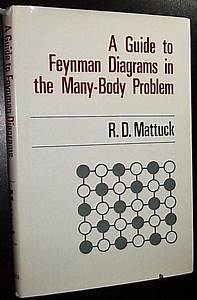A Guide To Feynman Diagrams In The Many Body Problem By Mattuck  Richard D   Mcgraw