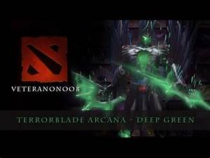 Dota 2 Terrorblade Arcana Deep Green YouTube